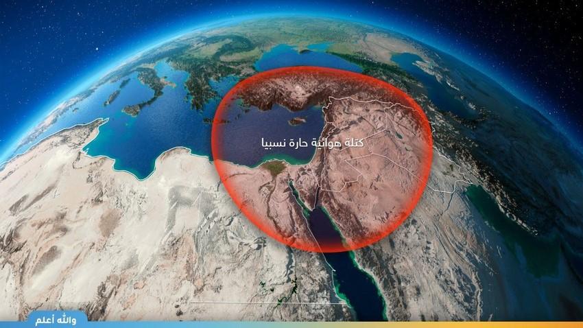 بلاد الشام | اشتداد تأثير الكتلة الهوائية الحارة نسبياً على المنطقة خلال الأيام القادمة